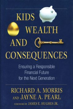 Kids, Wealth, and Consequences, Richard Morris, Jayne A.Pearl