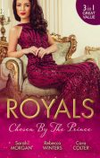 Royals: Chosen By The Prince/The Prince's Waitress Wife/Becoming The Prince's Wife/To Dance With A Prince, Sarah Morgan, Rebecca Winters, Cara Colter