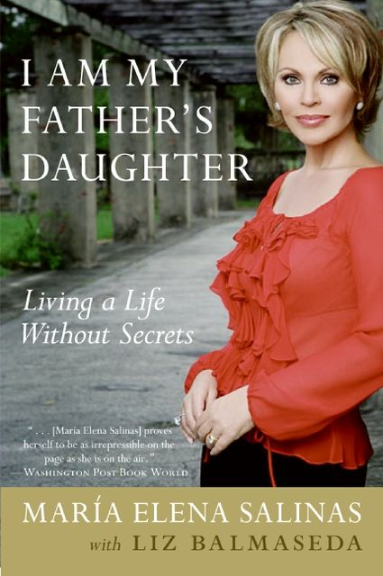 I Am My Father's Daughter, Liz Balmaseda, Maria Elena Salinas