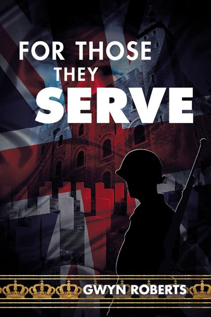 For Those They Serve, Gwyn Roberts