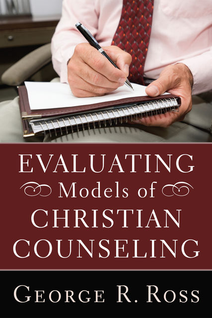 Evaluating Models of Christian Counseling, Ross George
