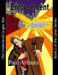 Enforcement: The Undeclared Ja-gee War: Book 1 of the Laner Series, Paul Arthurs