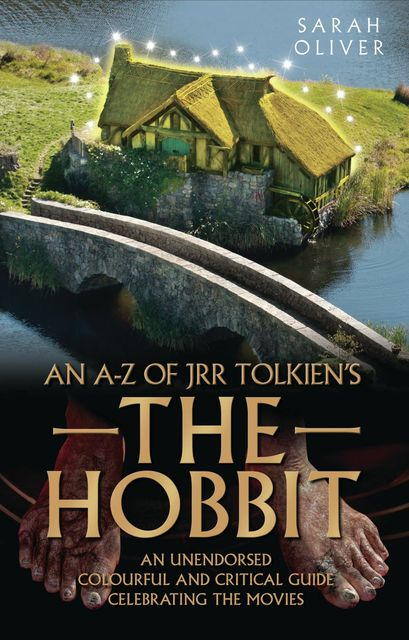 An A-Z of JRR Tolkien's The Hobbit, Sarah Oliver