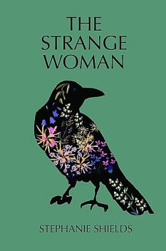 The Strange Woman, Stephanie Shields