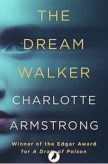The Dream Walker, Charlotte Armstrong