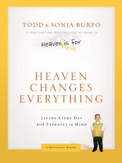 Heaven Changes Everything, Todd Burpo, Sonja Burpo