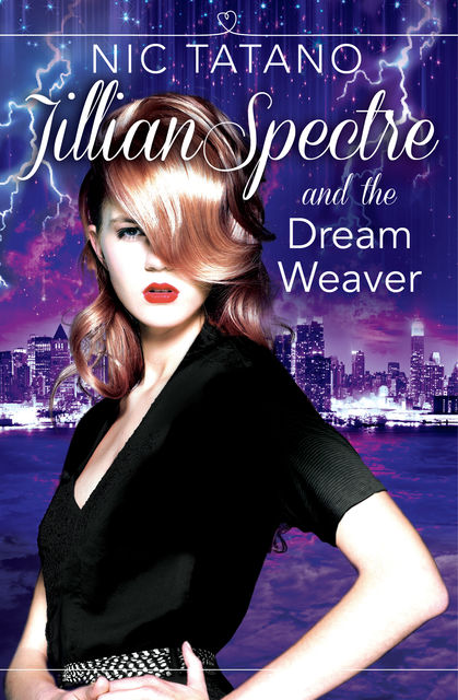 Jillian Spectre and the Dream Weaver (The Adventures of Jillian Spectre, Book 2), Nic Tatano