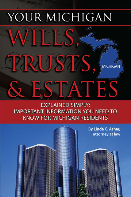 Your Michigan Wills, Trusts, & Estates Explained Simply, Linda Ashar