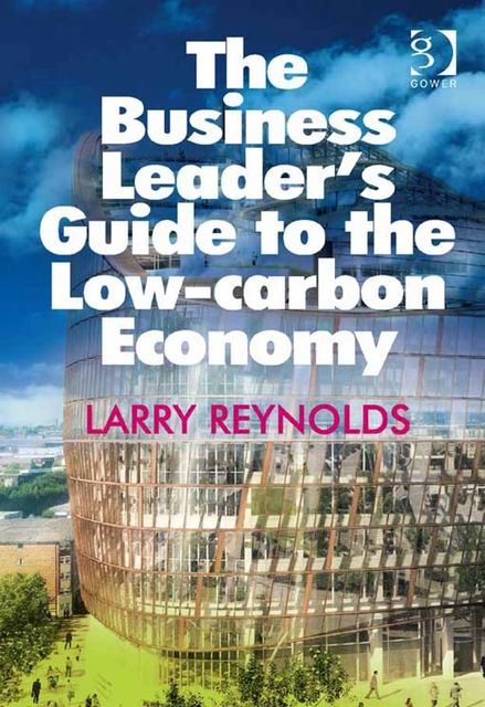 The Business Leader's Guide to the Low-carbon Economy,