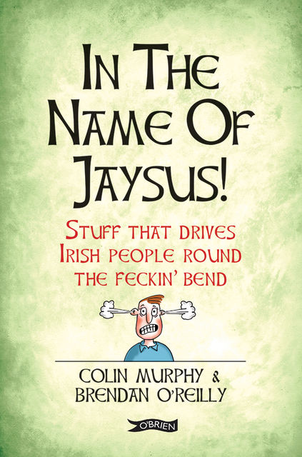 In The Name of Jaysus!, Colin Murphy