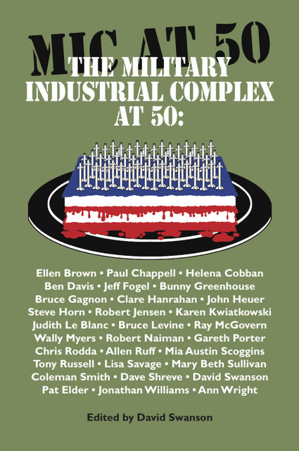 The Military Industrial Complex At 50, David Ph. D Swanson