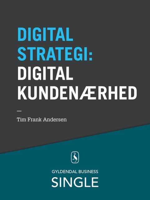 10 digitale strategier – Digital kundenærhed, Tim Frank Andersen