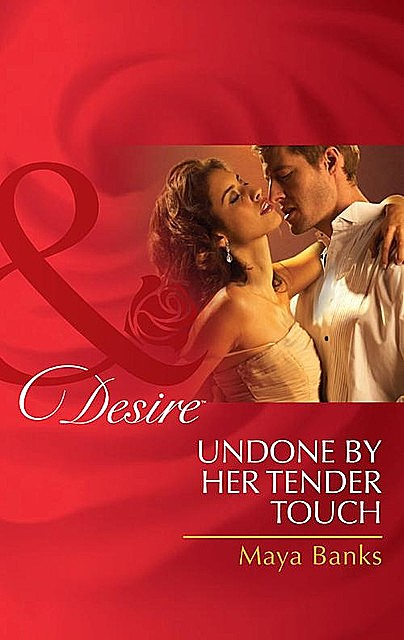 Undone by Her Tender Touch, Maya Banks
