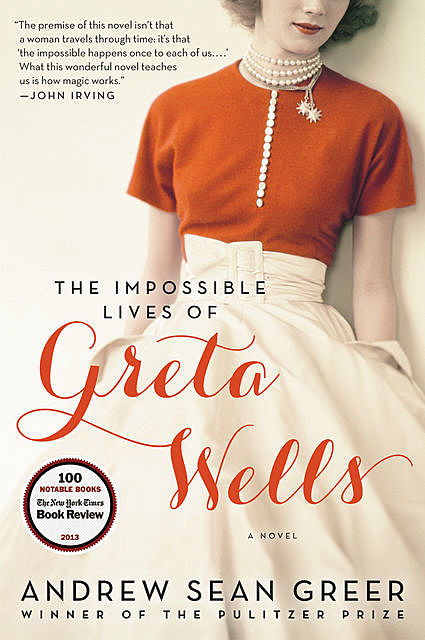 The Impossible Lives of Greta Wells, Andrew Greer