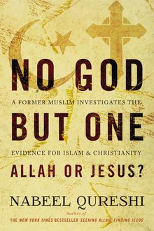 No God but One: Allah or Jesus? (with Bonus Content), Nabeel Qureshi