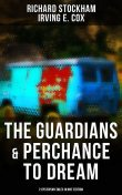 The Guardians & Perchance to Dream (2 Dystopian Tales in One Edition), Richard Stockham, Irving E.Cox