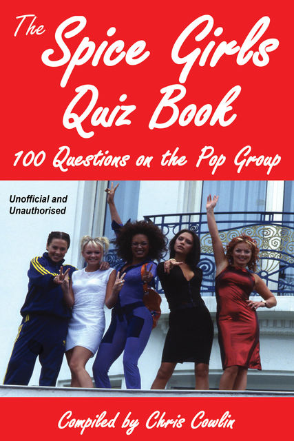 Spice Girls Quiz Book, Chris Cowlin