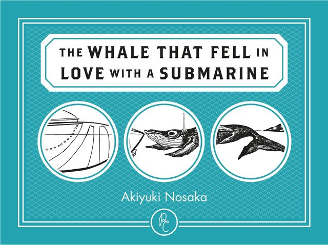 The WHALE THAT FELL IN LOVE WITH A SUBMARINE, Akiyuki Nosaka