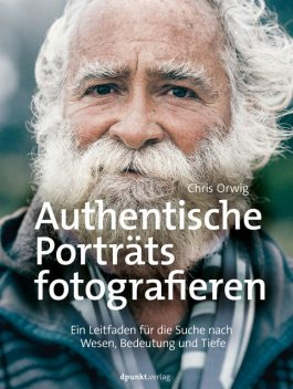 Authentische Porträts fotografieren, Chris Orwig