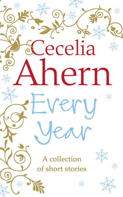 Every Year: Short Stories, Cecelia Ahern