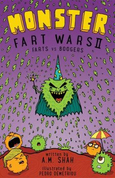 Monster Fart Wars: Farts vs. Boogers, A.M. Shah