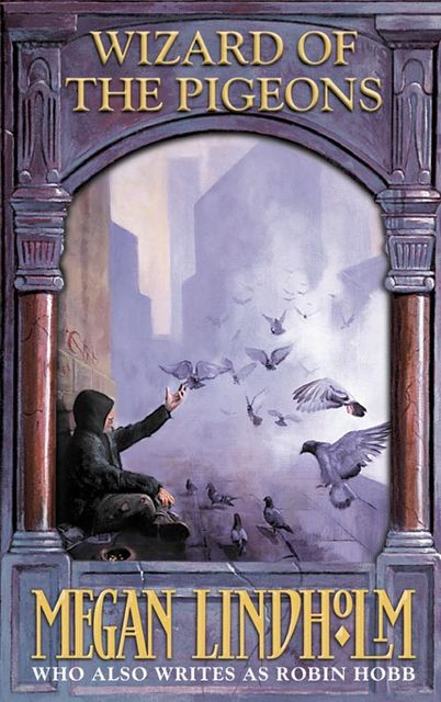 Wizard of the Pigeons, Megan Lindholm