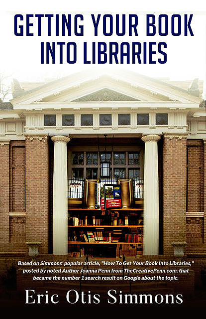Getting Your Book Into Libraries, Eric Otis Simmons