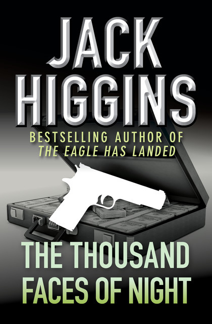 The Thousand Faces of Night, Jack Higgins