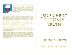 Jesus Christ The Only Truth, Grace Dola Balogun