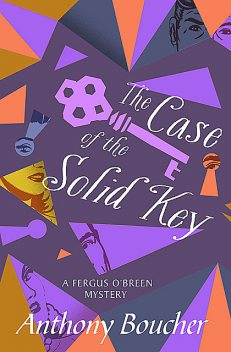 The Case of the Solid Key, Anthony Boucher