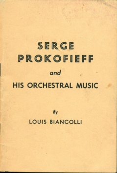 Serge Prokofieff and his Orchestral Music, Louis Biancolli