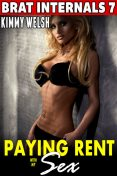 Paying Rent With My Sex, Kimmy Welsh