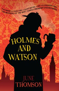 Holmes and Watson, June Thomson