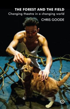 The Forest and the Field, Chris Goode