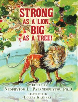 Strong As A Lion, Big As A Tree, Neophytos L. Papaneophytou