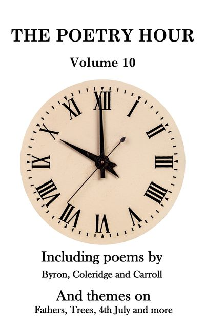 The Poetry Hour – Volume 10, Lewis Carroll, Lord George Gordon Byron, Samuel Taylor Coleridge