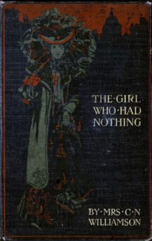 The Girl Who Had Nothing, Alice Muriel Williamson