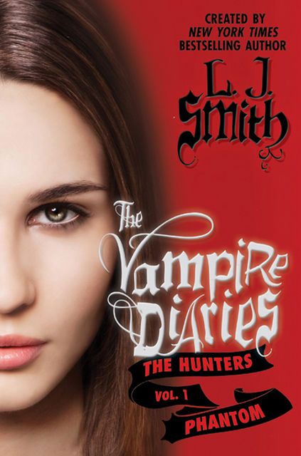 The Vampire Diaries: The Hunters: Phantom, L.J. Smith