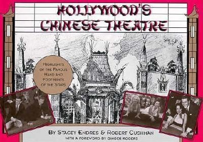 Hollywood's Chinese Theatre, Robert Cushman, Stacey Endres