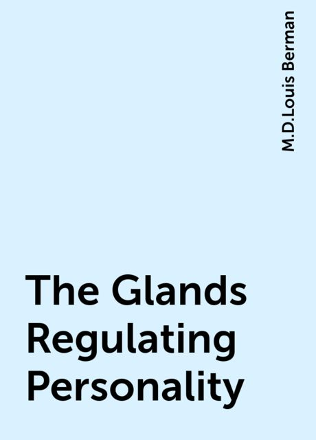 The Glands Regulating Personality,