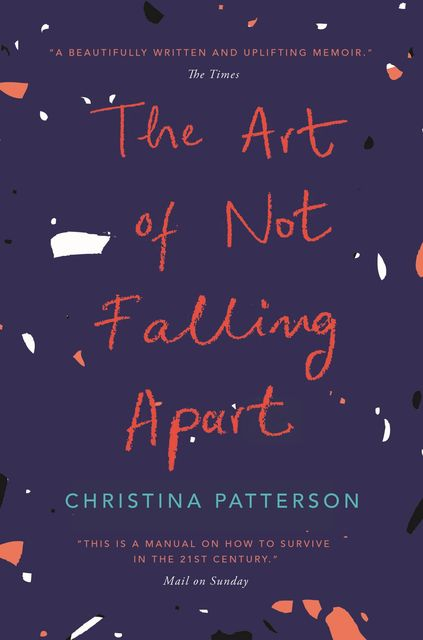 The Art of Not Falling Apart, Christina Patterson