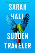 Sudden Traveller, Sarah Hall