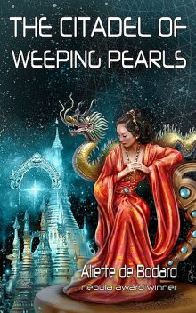 The Citadel of Weeping Pearls, Aliette de Bodard