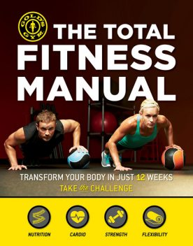 The Total Fitness Manual, Gold's Gym