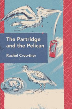 The Partridge and the Pelican, Rachel Crowther