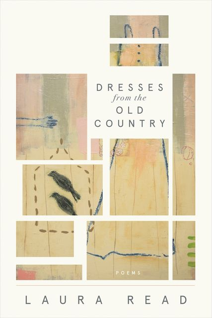Dresses from the Old Country, Laura Read