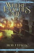 Where Loyalties Lie (Best Laid Plans Book 1), Rob Hayes