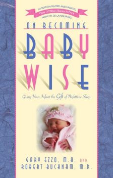 On Becoming Baby Wise, Gary Ezzo, Robert Bucknam