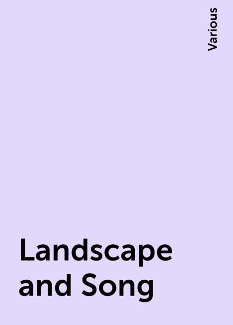 Landscape and Song, Various