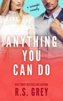 Anything You Can Do, R.S. Grey